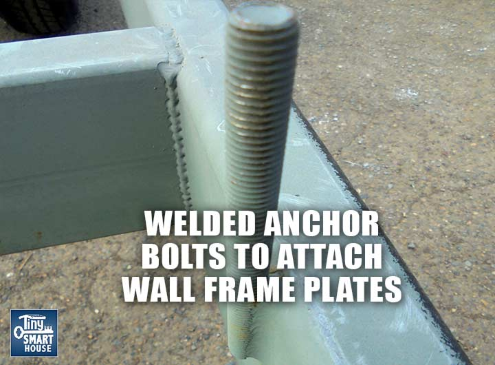 Heavy duty anchor bolts welded to your tiny house trailer securely mount the wall frame.